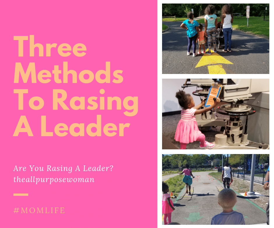 Three Methods To Raising A Leader!