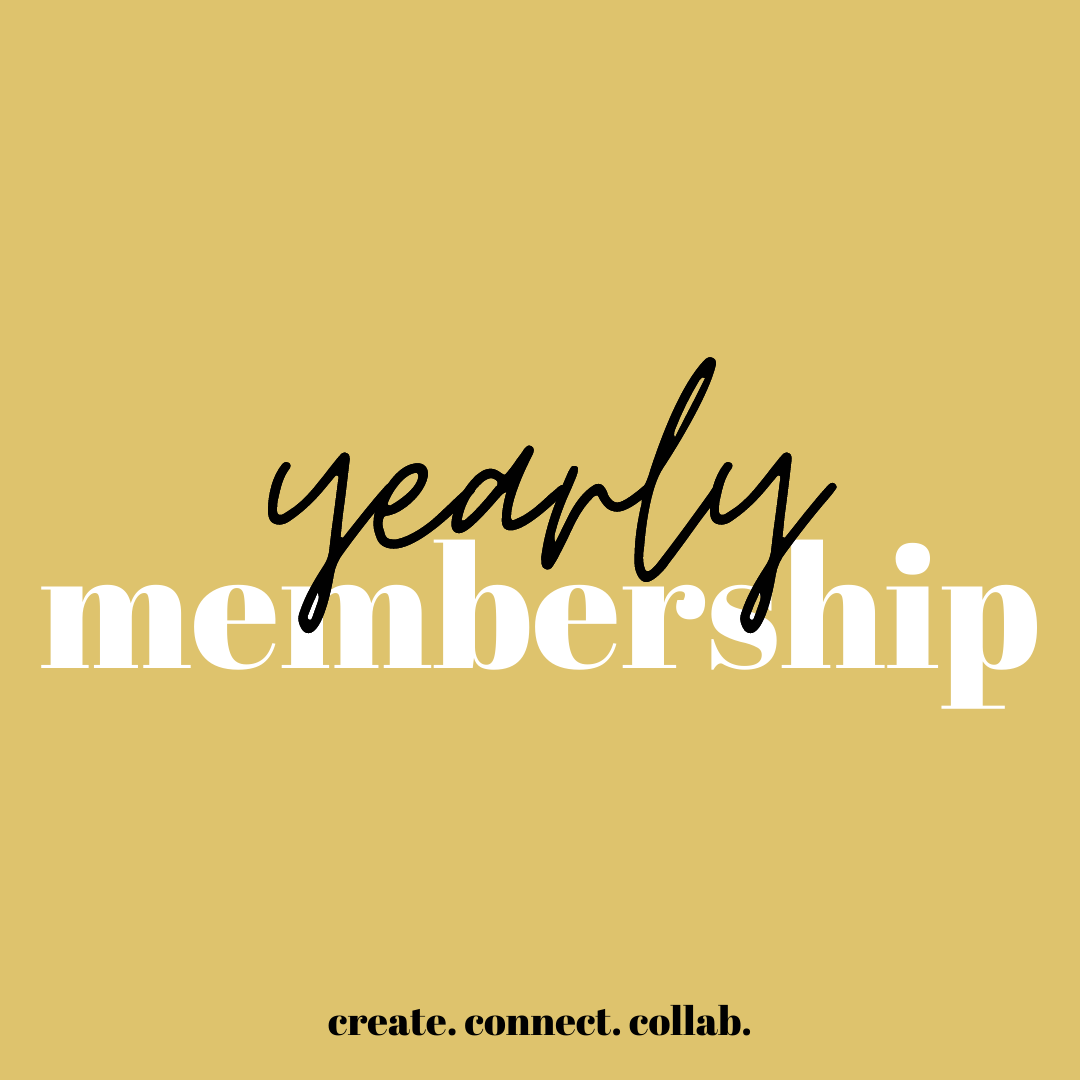 YEARLY MEMBERSHIP — create. connect. collab.